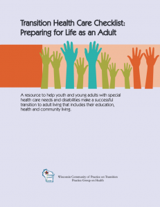 "Front of ""Transition Healthcare Checklist: Preparing for Life as an Adult."" Orange rectangle next to ten different colored arms with hands raised.d."