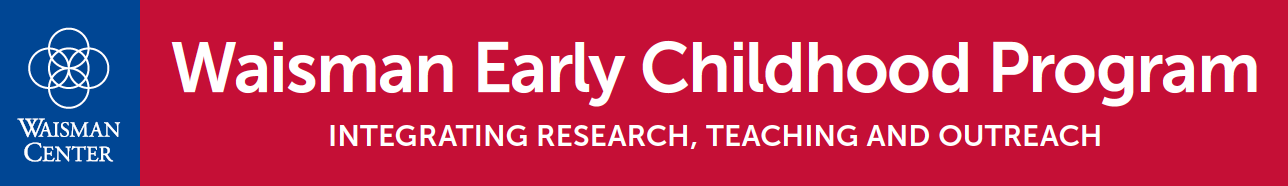 Waisman Center logo (five overlapping circles) and Waisman Early Childhood Program: Integrating Research, Teaching and Outreach in white on red background